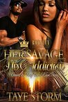 Her Savage, His Addiction by Taye Storm