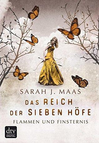 Das Reich der Sieben Höfe - Flammen und Finsternis Band 2: Roman