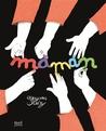 Maman by Mayana Itoiz