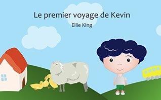 Livre pour bébé: Le premier voyage de Kevin :