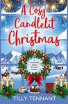 A Cosy Candlelit Christmas by Tilly Tennant