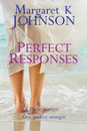 Perfect Reponses by Margaret K.  Johnson