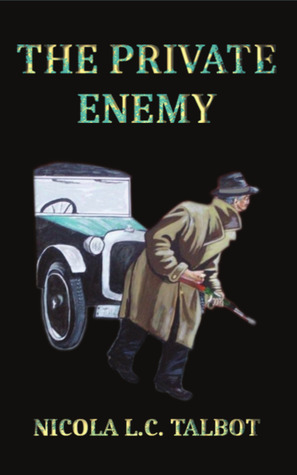 The Private Enemy by Nicola L.C. Talbot