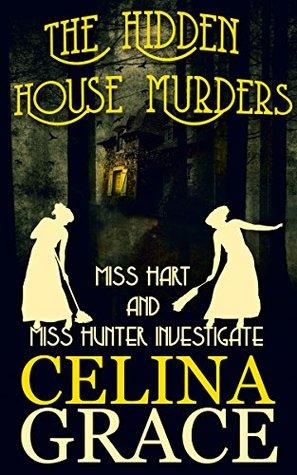 The Hidden House Murders (Miss Hart and Miss Hunter Investigate #3)