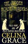 The Hidden House Murders: Miss Hart and Miss Hunter Investigate: Book 3