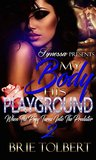My Body His Playground 2 by Brie Tolbert