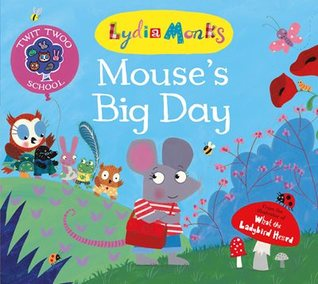 Mouse's Big Day (Twit Twoo School #1)
