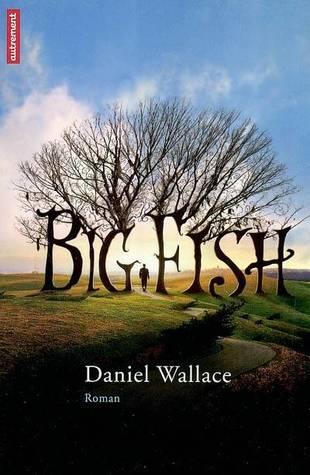 Big Fish, roman au proportions mythiques