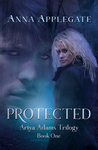 Protected (Ariya Adams Trilogy, #1)