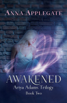 Awakened (Ariya Adams Trilogy #2)