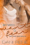 Between Want & Fear (Backstage Series #3)