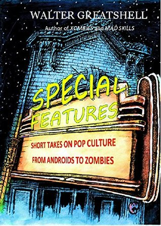 special-features-short-takes-on-pop-culture-from-androids-to-zombies