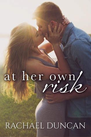 At Her Own Risk by Rachael Duncan