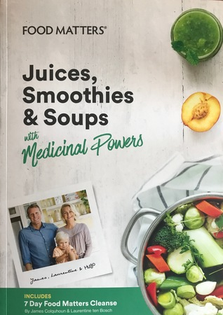 Food matters juices smoothies soups with medicinal powers by 35894269 forumfinder