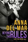Beyond the Rules (At the Brink #3)