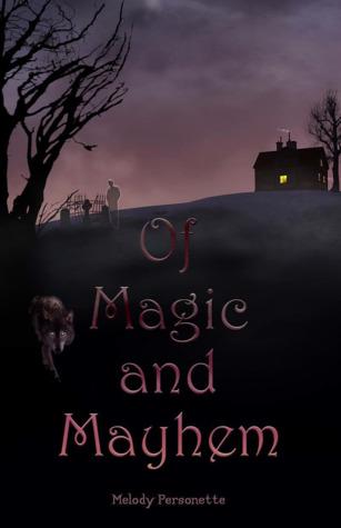 Of Magic and Mayhem