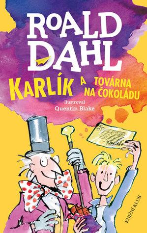 Karlík a továrna na čokoládu (Charlie Bucket, #1)
