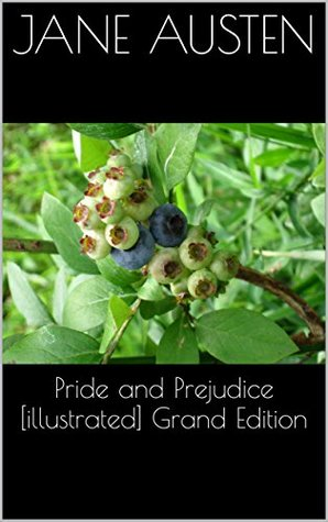 Pride and Prejudice [illustrated] Grand Edition