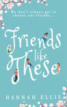 Friends Like These (Friends Like These, #1)