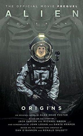 Alien: Covenant: Origins - The Official Movie Prequel