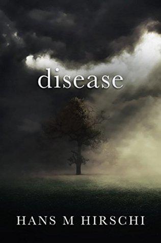 Disease by Hans M. Hirschi