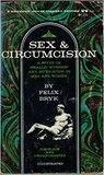 Sex and Circumcision: A Study of Phallic Worship and Mutilation in Men and Women