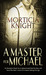 A Master For Michael by Morticia Knight