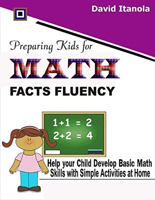 Preparing Kids for Math Facts Fluency: Help your Child Develop Basic Math Skills with Simple Activities at Home