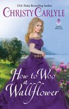 How to Woo a Wallflower (Romancing the Rules, #3)