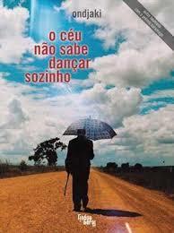 O Céu Não Sabe Dançar Sozinho