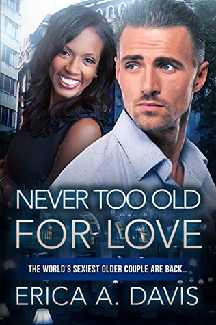 Never Too Old For Love BWWM Romance by Erica A Davis