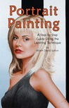 Portrait Painting: A Step by Step Guide Using the Layering Technique
