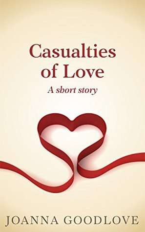 Casualties of Love: a short story
