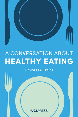 A conversation about Healthy Eating by Nicholas Lesica