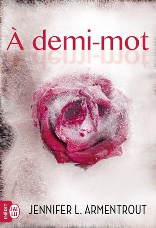 À demi-mot (Frigid, #2) by Jennifer L. Armentrout (3 star ratings)
