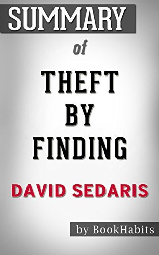 Summary of Theft by Finding: Diaries (1977-2002) by David Sedaris | Conversation Starters