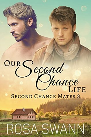 Book Review: Our Second Chance Life (Second Chance Mates #8) by Rosa Swann