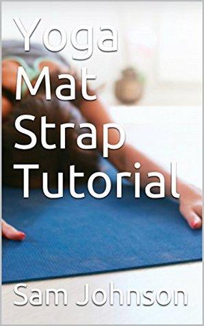Yoga Mat Strap Tutorial