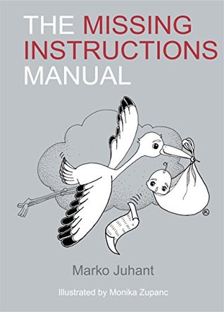 the missing instructions manual by marko juhant rh goodreads com Operators Manual User Manual