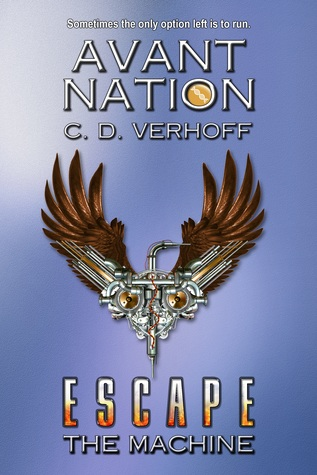 Escape the Machine by C.D. Verhoff