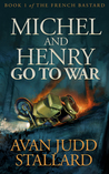 Michel and Henry Go to War (The French Bastard, #1)