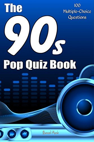 The 90s Pop Quiz Book: 100 Multiple-Choice Questions