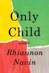 Only Child by Rhiannon Navin