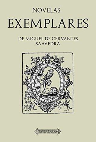 Antología Miguel de Cervantes: Novelas ejemplares (con notas)