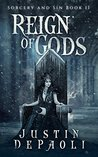 Reign of Gods (Sorcery and Sin, #2)