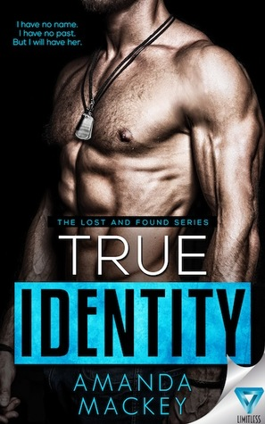 True Identity by Amanda Mackey