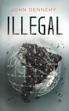 Illegal by John  Dennehy