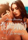 Desafiando las normas by Maria  Martinez