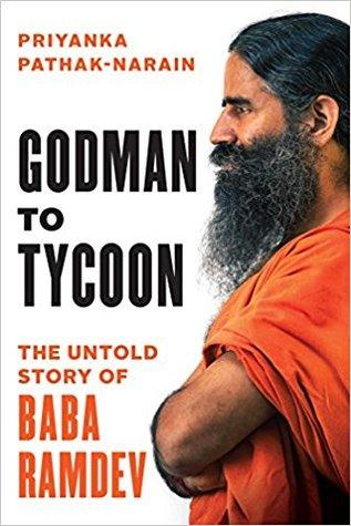 Godman to Tycoon  by Priyanka Pathak-Narain