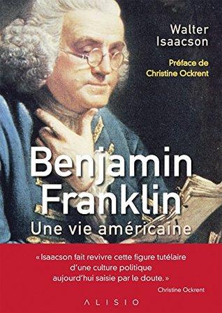 Benjamin Franklin: Une vie américaine